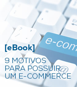eBook – 9 motivos para possuir um e-commerce